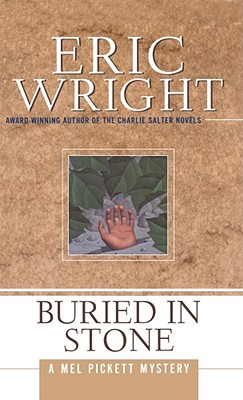 Buried in Stone: A Mel Pickett Mystery - Wright, Eric