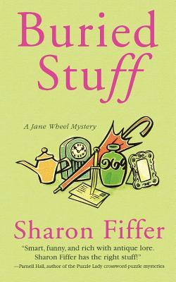 Buried Stuff: A Jane Wheel Mystery - Fiffer, Sharon