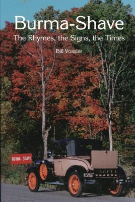 Burma Shave: The Rhymes, the Signs, the Times - Vossler, Bill