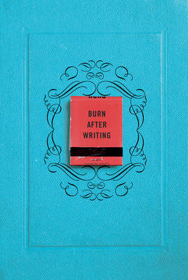 Burn After Writing - Jones, Sharon, PhD