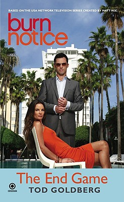 Burn Notice: The End Game - Goldberg, Tod