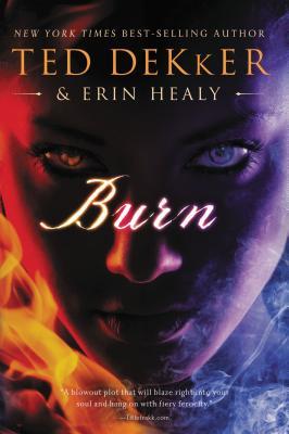Burn - Dekker, Ted, and Healy, Erin