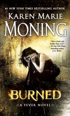 Burned: A Fever Novel - Moning, Karen Marie