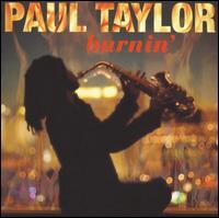 Burnin' - Paul Taylor