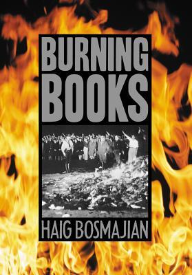 Burning Books - Bosmajian, Haig A.