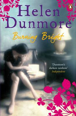 Burning Bright - Dunmore, Helen