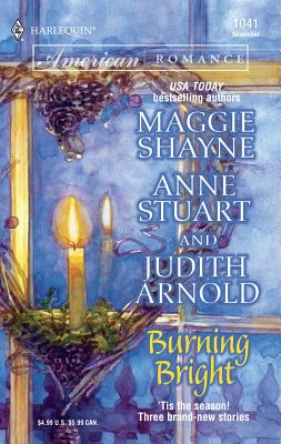 Burning Bright - Stuart, Anne, and Shayne, Maggie, and Arnold, Judith