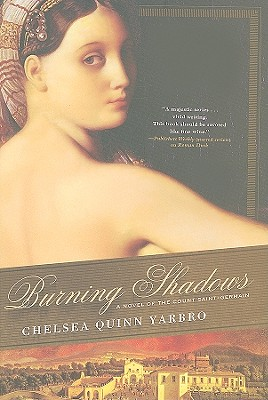 Burning Shadows: A Novel of the Count Saint-Germain - Yarbro, Chelsea Quinn