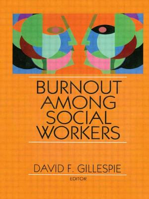 Burnout Among Social Workers - Gillespie, David F (Editor)