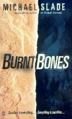 Burnt Bones - Slade, Michael