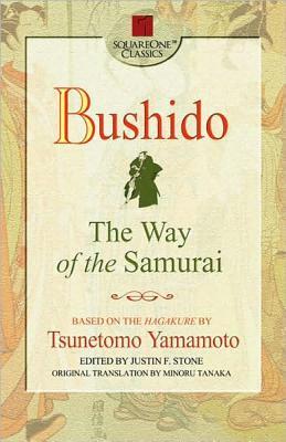 Bushido: The Way of the Samurai - Yamamoto, Tsunetomo