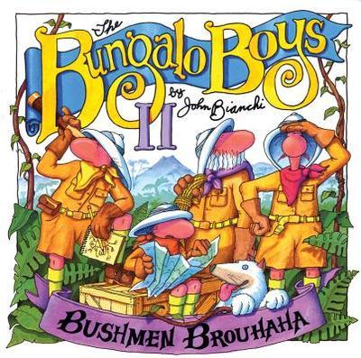 Bushmen Brouhaha: Bungalo Boys - Bianchi, John