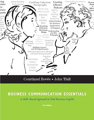 Business Communication Essentials - Bovee, Courtland, and Thill, John V