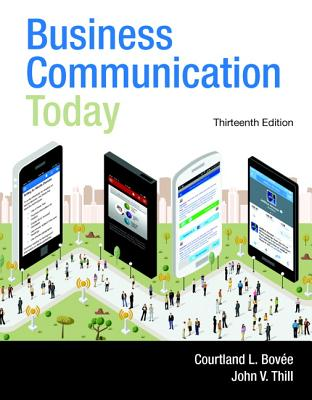 Business Communication Today, Student Value Edition - Bovee, Courtland, and Thill, John V