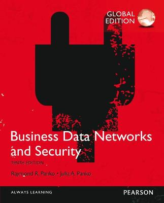 Business Data Networks and Security, Global Edition - Panko, Julia, and Panko, Raymond R.