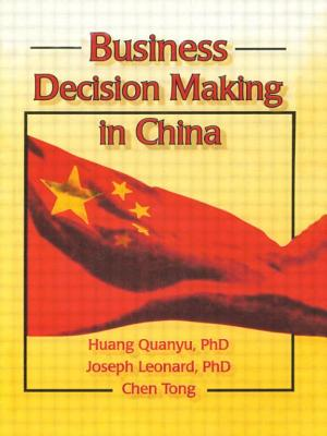 Business Decision Making in China - Quanyu, Huang, PhD, and Huang, Quanyu, and Tong, Chen, MS, Mgs