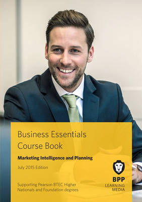 Business Essentials Marketing Intelligence and Planning: Study Text - BPP Learning Media