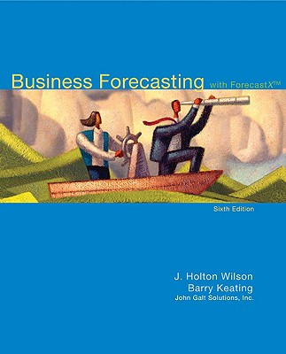 Business Forecasting: With Forecastx? - Wilson, J Holton, and Keating, Barry, and Solutions Inc