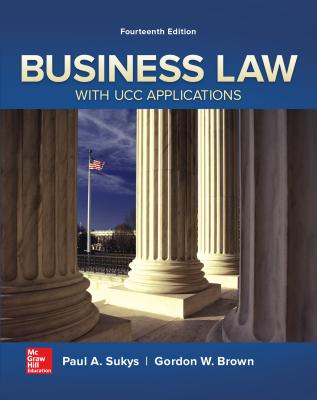 Business Law with UCC Applications - Brown, Gordon W., and Sukys, Paul A.