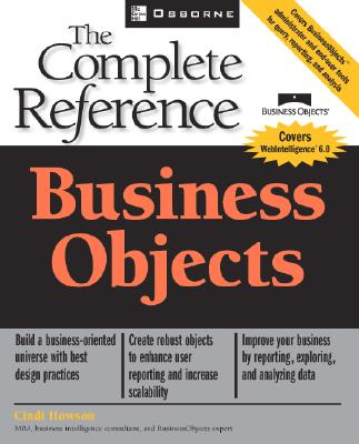 Business Objects: The Complete Reference - Howson, Cindi