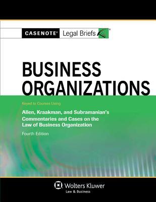 Business Organizations: Allen Kraakman & Subramanian 4e - Casenotes, and Briefs, Casenote Legal