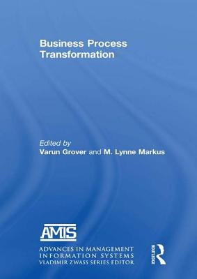 Business Process Transformation - Grover, Varun, and Markus, M. Lynne