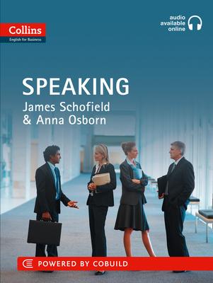 Business Speaking: B1-C2 - Schofield, James, and Osborn, Anna