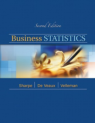 Business Statistics - Sharpe, Norean Radke, and de Veaux, Richard D, and Velleman, Paul