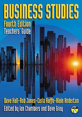 Business Studies Teacher's Guide: Fourth edition - Hall, Dave, and Jones, Rob, and Raffo, Carlo