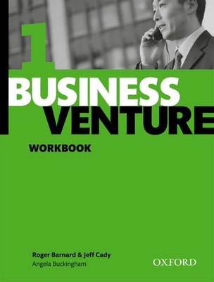 Business Venture 1 Elementary: Workbook - Barnard, Roger, and Cady, Jeff, and Buckingham, Angela