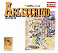Busoni: Arlecchino - Marcia Bellamy (mezzo-soprano); Peter Lika (bass); Peter Matic (speech/speaker/speaking part); Ren� Pape (bass);...