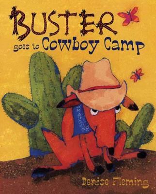 Buster Goes to Cowboy Camp: A Picture Book - Fleming, Denise