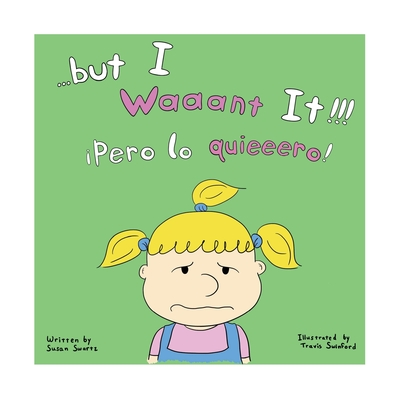 But I Waaant It! - Swartz, Susan