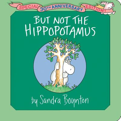 But Not the Hippopotamus - Boynton, Sandra