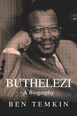 Buthelezi: A Biography - Temkin, Ben