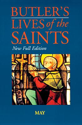 Butler's Lives of the Saints: May: New Full Edition - Farmer, David Hugh (Editor)