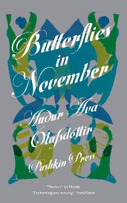 Butterflies in November - Olafsdottir, Audur Ava, and Fitzgibbon, Brian (Translated by), and Borner, Petra (Designer)