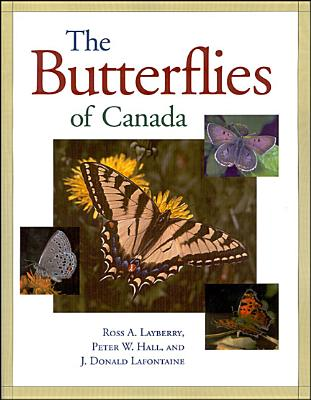 Butterflies of Canada - Layberry, Ross A, and Hall, Peter W, and LaFontaine, J Donald