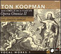 Buxtehude: Wacht! Euch zum Streit gefasset macht (Das Jüngste Gericht) - Andreas Karasiak (tenor); Caroline Stam (soprano); Donald Bentvelsen (bass); Johannette Zomer (soprano);...