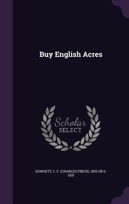 Buy English Acres - Dowsett, C F 1835 or 6-1915