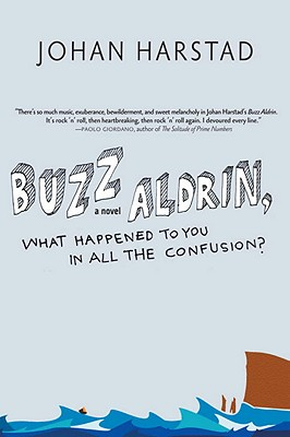 Buzz Aldrin, What Happened to You in All the Confusion? - Harstad, Johan, and Dawkin, Deborah (Translated by)