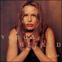 By 7:30 - Vonda Shepard