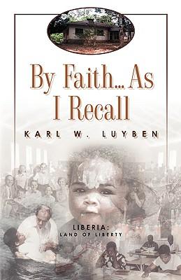 By Faith...as I Recall - Luyben, Karl W