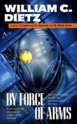 By Force of Arms - Dietz, William C