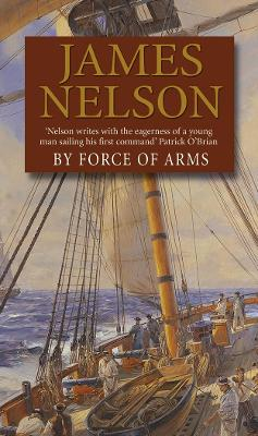 By Force of Arms - Nelson, James