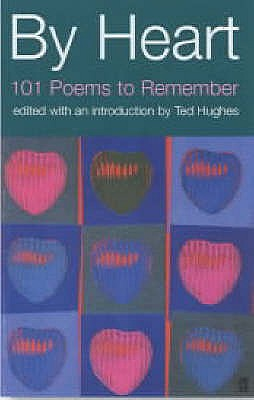 By Heart: 101 Poems and How to Remember Them - Hughes, Ted (Introduction by)