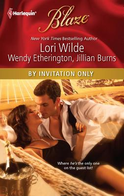 By Invitation Only: Exclusively Yours\Private Party\Secret Encounter - Wilde, Lori, and Etherington, Wendy, and Burns, Jillian