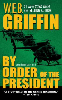 By Order of the President - Griffin, W E B