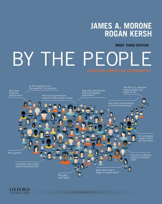 By the People: Debating American Government, Brief Edition - Morone, James, Professor