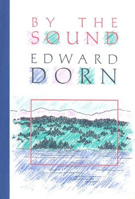 By the Sound - Dorn, Edward